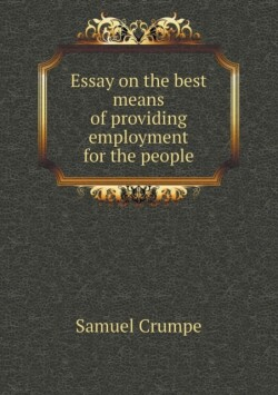Essay on the Best Means of Providing Employment for the People