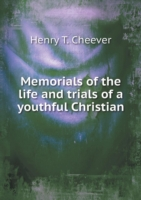 Memorials of the Life and Trials of a Youthful Christian