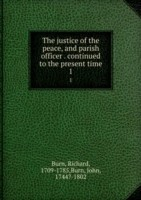 The Justice of the Peace and Parish Officer Volume 1