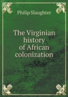 The Virginian History of African Colonization