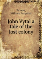 John Vytal a tale of the lost colony