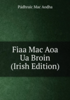 Fiaa Mac Aoa Ua Broin (Irish Edition)