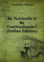 Re Travicello O Re Costituzionale? (Italian Edition)