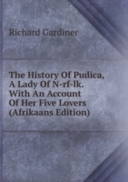 The History Of Pudica, A Lady Of N-rf-lk. With An Account Of Her Five Lovers (Afrikaans Edition)