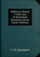 Slighe na Slainte = (The way of Salvation) Searmoin (Scots Gaelic Edition)