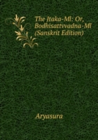 Jtaka-Ml: Or, Bodhisattvvadna-Ml (Sanskrit Edition)