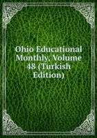 Ohio Educational Monthly, Volume 48 (Turkish Edition)