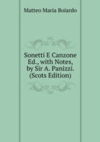 Sonetti E Canzone Ed., with Notes, by Sir A. Panizzi. (Scots Edition)