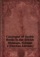 Catalogue of Arabic Books in the British Museum, Volume 2 (Occitan Edition)
