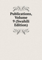 Publications, Volume 9 (Swahili Edition)
