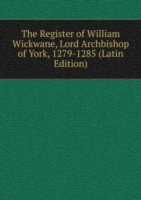The Register of William Wickwane, Lord Archbishop of York, 1279-1285 (Latin Edition)