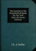 Journal of the Household Brigade for the Year 1862-80 (Scots Edition)