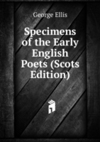 Specimens of the Early English Poets (Scots Edition)