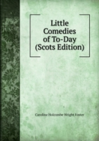 Little Comedies of To-Day (Scots Edition)