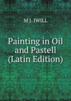 Painting in Oil and Pastell (Latin Edition)