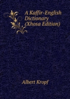A Kaffir-English Dictionary (Xhosa Edition)