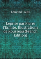 L'eprise par Pierre l'Ermite. Illustrations de Rousseau (French Edition)