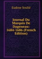 Journal Du Marquis De Dageneau: 1684-1686 (French Edition)