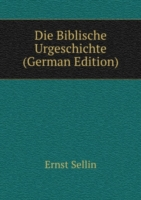 Die Biblische Urgeschichte (German Edition)