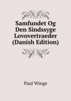 Samfundet Og Den Sindssyge Lovovertraeder (Danish Edition)