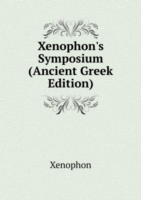 Xenophon's Symposium (Ancient Greek Edition)