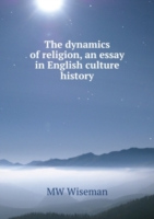 dynamics of religion, an essay in English culture history