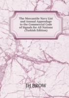The Mercantile Navy List and Annual Appendage to the Commercial Code of Signals for All Nations (Turkish Edition)