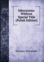 Sdecczyzna: Without Special Title (Polish Edition)