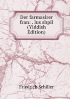 Der farmasirer fran: . lus shpil (Yiddish Edition)