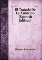 El Tratado De La Asuncion (Spanish Edition)