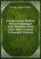 Georg August Wallins Reseanteckningar Fran Orienten Aren 1843-1849, Volume 2 (Swedish Edition)