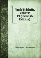 Finsk Tidskrift, Volume 19 (Swedish Edition)