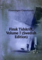 Finsk Tidskrift, Volume 7 (Swedish Edition)