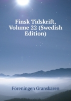 Finsk Tidskrift, Volume 22 (Swedish Edition)