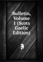 Bulletin, Volume 1 (Scots Gaelic Edition)
