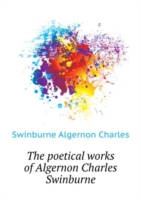 poetical works of Algernon Charles Swinburne