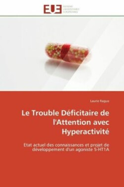 Le Trouble D ficitaire de l'Attention Avec Hyperactivit