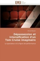 D possession Et Intensification d'Un Tom Cruise Imaginaire