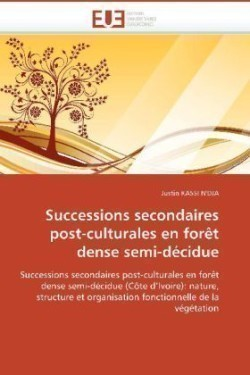 Successions Secondaires Post-Culturales En For t Dense Semi-D cidue