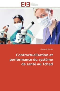 Contractualisation Et Performance Du Syst me de Sant  Au Tchad