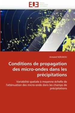 Conditions de Propagation Des Micro-Ondes Dans Les Pr cipitations