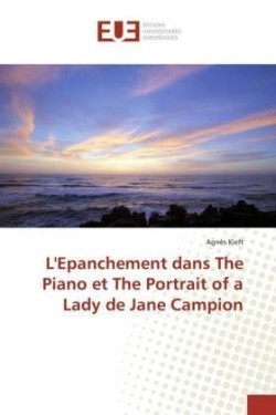 L'Epanchement Dans the Piano Et the Portrait of a Lady de Jane Campion