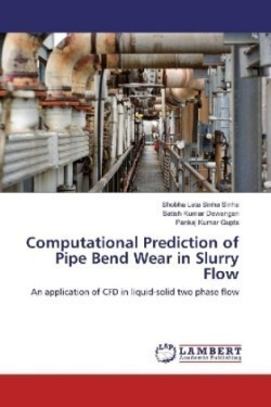 Computational Prediction of Pipe Bend Wear in Slurry Flow