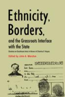 Ethnicity, Borders, and the Grassroots Interface with the State