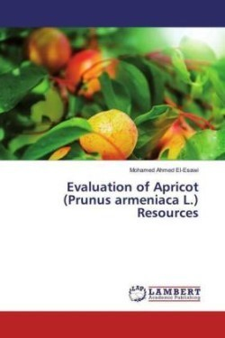 Evaluation of Apricot (Prunus armeniaca L.) Resources
