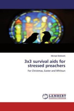 3x3 survival aids for stressed preachers