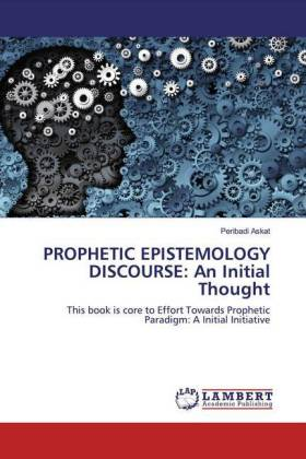 PROPHETIC EPISTEMOLOGY DISCOURSE: An Initial Thought