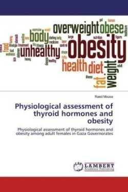 Physiological assessment of thyroid hormones and obesity
