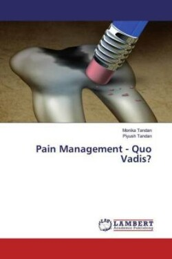 Pain Management - Quo Vadis?