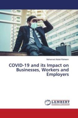COVID-19 and its Impact on Businesses, Workers and Employers